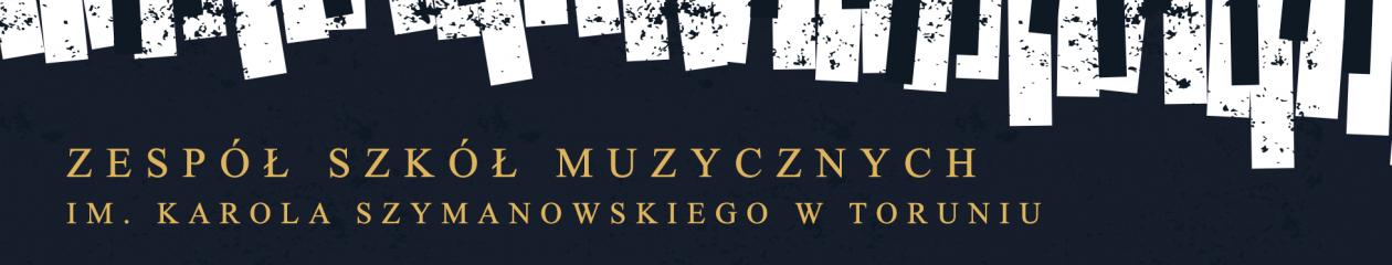 Zespół Szkół Muzycznych im. Karola Szymanowskiego w Toruniu